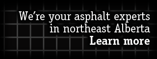We're your asphalt experts in northeast Alberta | Learn more